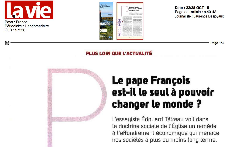 Le Pape François est-il le seul à pouvoir changer le monde ? – La Vie – 22 octobre 2015
