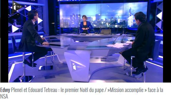 """Face à Plenel : le premier Noël du pape /""""Mission accomplie"""" face à la NSA"""