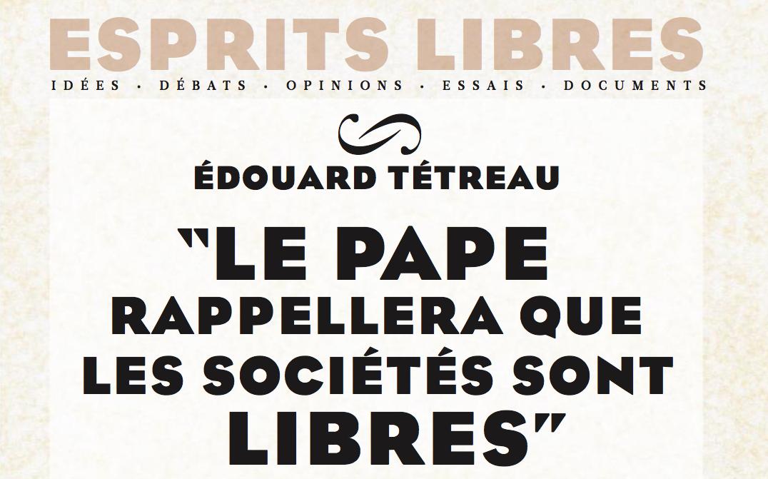 Le pape rappellera que les sociétés sont libres – Esprits Libres – Figaro Magazine 18-09-2015